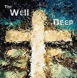 the well deep